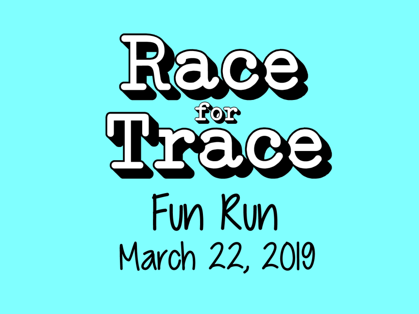 Race for Trace is March26
